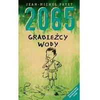 2065. Grabieżcy wody. EKO science fiction. Tom 2 (opr. miękka)