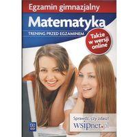 Egzamin gimnazjalny Matematyka Trening przed egzaminem (opr. miękka)