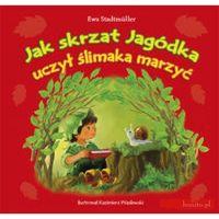 Jak Skrzat Jagódka uczył ślimaka marzyć (opr. miękka)