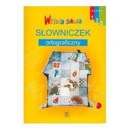 Wesoła Szkoła. SP KL 1-3 Słowniczek ortograficzny (opr. miękka)