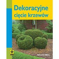 Dekoracyjne cięcie krzewów (opr. miękka)