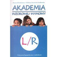 Akademia wzorowej wymowy L/R (opr. broszurowa)