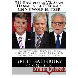 911 Engineers vs. Sean Hannity of Fox and CNN's Wolf Blitzer: Hannity and Blitzer Sean Fine as People But They Lied about 911 See Back Cover