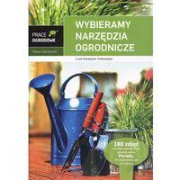 Wybieramy narzędzia ogrodnicze (opr. twarda)