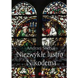 Niezwykłe lustro Nikodema - Dostępne od: 2014-08-28 (opr. miękka)