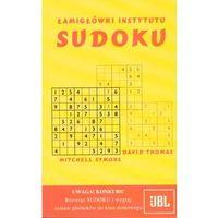 ŁAMIGŁÓWKI INSTYTUTU SUDOKU (opr. miękka)