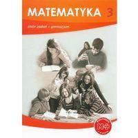 MATEMATYKA Z PLUSEM 3 GIMNAZJUM ZBIÓR ZADAŃ (opr. miękka)
