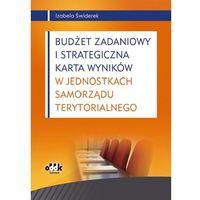 Budżet zadaniowy i strategiczna karta wyników. W jednostkach samorzadu terytorialnego (opr. miękka)