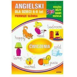 Angielski Dla Dzieci 6-8 Lat Pierwsze Słówka (opr. miękka)
