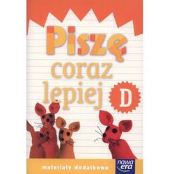 Szkoła na miarę. Zeszyt D. Piszę coraz lepiej (opr. broszurowa)