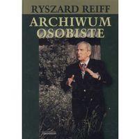 Archiwum osobiste - Ryszard Reiff (opr. twarda)