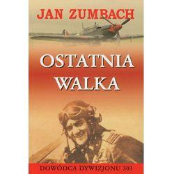 Ostatnia walka - Jan Zumbach