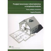Przegląd konserwacja i roboty budowlane w zarządzanym budynku - DODATKOWO 10% RABATU i WYSYŁKA 24H! (opr. miękka)