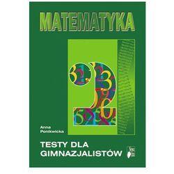 Matematyka, klasa 2, Testy dla gimnazjum , Nowa era