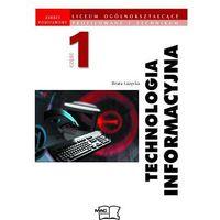 Technologia informacyjna. Liceum, część 1. Podręcznik + zakładka do książki GRATIS (opr. miękka)