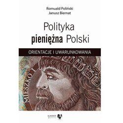Polityka pieniężna Polski. Orientacje i uwarunkowania