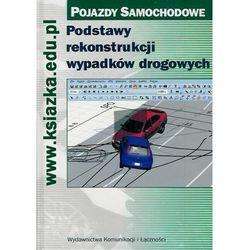 Podstawy rekonstrukcji wypadków drogowych - Leon Prochowski, Jan Unarski, Wojciech Wach (opr. twarda)