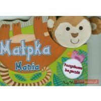 Małpka Mania. Pacynkowe bajeczki (opr. twarda)