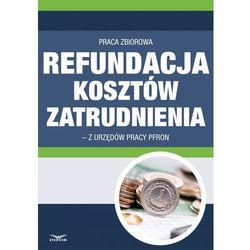Refundacja kosztów zatrudnienia z urzędów pracy i PFRON po zmianie przepisów