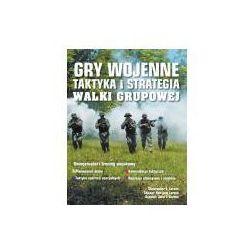 Gry wojenne. Taktyka i strategia walki grupowej (opr. miękka)