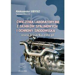 Ćwiczenia laboratoryjne z silników spalinowych i ochrony środowiska - wyd. IV (opr. miękka)