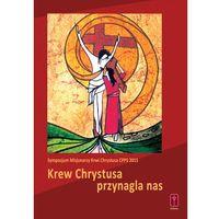 KREW CHRYSTUSA PRZYNAGLA NAS + PŁYTA CD (opr. miękka)