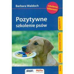 Pozytywne szkolenie psów (opr. miękka)