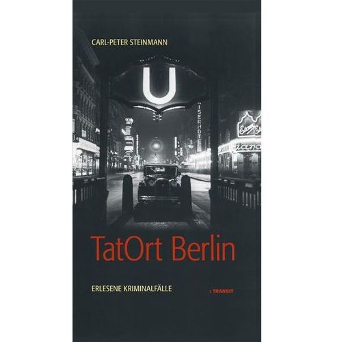 TatOrt Berlin Steinmann, Carl-Peter