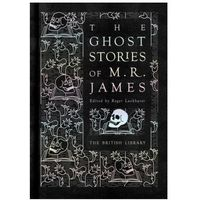 Ghost Stories of M. R. James