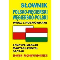 Słownik polsko-węgierski węgiersko-polski wraz z rozmówkami