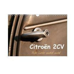 Citroën 2CV Alte Liebe rostet nicht (Wandkalender 2016 DIN A4 quer)