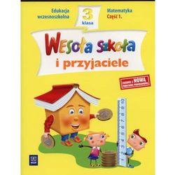 WESOŁA SZKOŁA I PRZYJACIELE KL. 3 SP MATEMATYKA CZĘŚĆ 1 (opr. broszurowa)