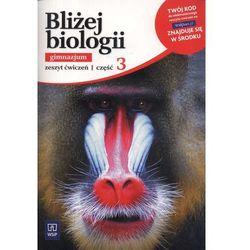 Bliżej biologii. Gimnazjum. Część 3. Zeszyt ćwiczeń z dostępem do zasobów WSiPnet.pl (opr. broszurowa)