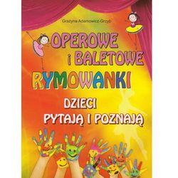 Operowe i baletowe rymowanki. Dzieci pytają i poznają (opr. broszurowa)