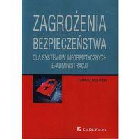 Zagrożenia bezpieczeństwa dla systemów informatycznych e-administracj. (opr. miękka)