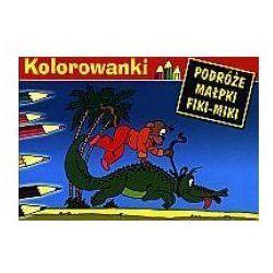 Podróże Małpki Fiki-Miki- kolorowanka - Kornel Makuszyński, Marian Walentynowicz - Zostań stałym klientem i kupuj jeszcze taniej (opr. broszurowa)