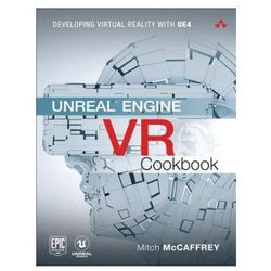 Unreal Engine VR Cookbook: Developing Virtual Reality with Ue