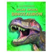 Ilustrowany atlas świata dinozaurów - Wysyłka od 4,99 - porównuj ceny z wysyłką (opr. twarda)