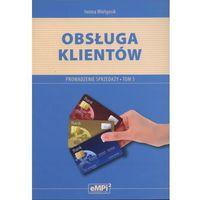 Obsługa klientów Prowadzenie sprzedaży Tom 3 (opr. miękka)