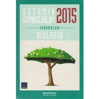 Egzamin gimnazjalny 2015 Biologia Vademecum