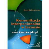 Komunikacja interpersonalna w biznesie (opr. miękka)