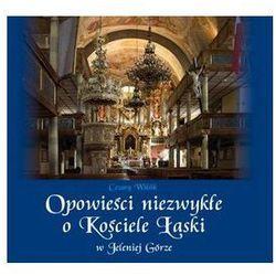 Opowieści niezwykłe o Kościele Łaski w Jeleniej Górze + CD