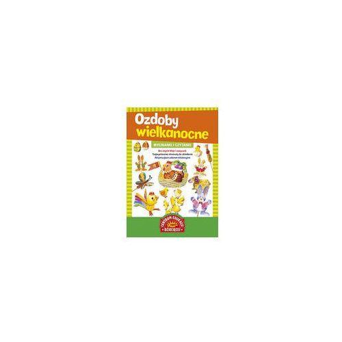 Wycinanki i czytanki Ozdoby wielkanocne (opr. miękka)