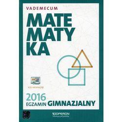 Vademecum 2016 GIM Matematyka OPERON