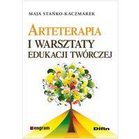 ARTETERAPIA I WARSZTATY EDUKACJI TWÓRCZEJ (oprawa miękka) (Książka) (opr. miękka)