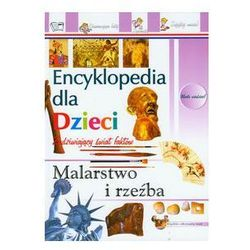 Malarstwo i rzeźba Encyklopedia dla dzieci
