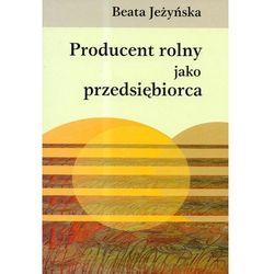 Producent rolny jako przedsiębiorca (opr. twarda)