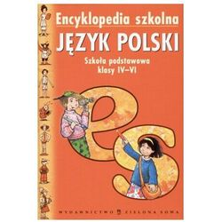 Encyklopedia szkolna. Język polski. Szkoła podstawowa klasy 4-6