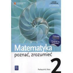 Matematyka Poznać Zrozumieć 2 Podręcznik Zakres Podstawowy (opr. miękka)