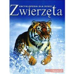 Encyklopedia dla dzieci. Zwierzęta (opr. twarda)